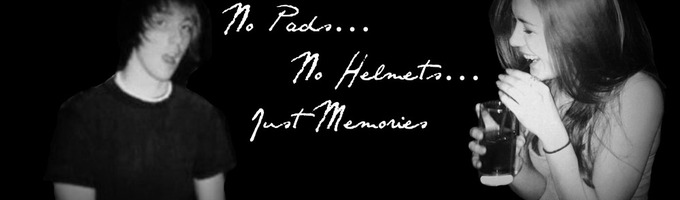 No Pads… No Helmets… Just Memories!