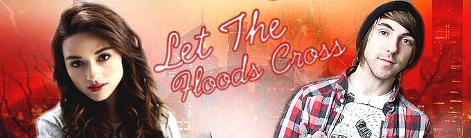 Let the Floods Cross